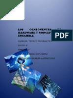 Los Componentes de Hardware y Conceptos de Ensamble Berenice Lopez Lopez