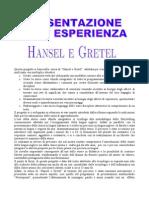 Presentazione Dell'Esperienza Hansel e Gretel