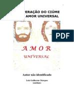 A Superação do Ciúme Pelo Amor Universal (Luiz Guilherme Marques)