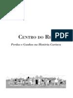 RABHA, Nina. Centro do Rio, perdas e ganhos na história carioca