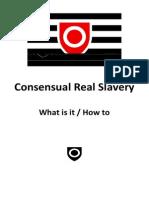 Consensual Real Slavery