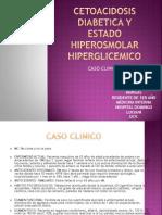 Cetoacidosis Diabetica y Estado Hiperosmolar Hiperglicemico (1)