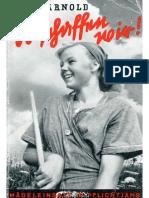 Arnold, Ilse - So schaffen wir - Mädeleinsatz im Pflichtjahr (1943)