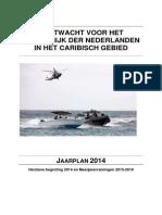 Jaarplan 2014 Van de Kustwacht Voor Het Koninkrijk Der Nederlanden in Het Caribisch Gebied