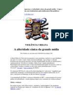 A Alterdade Cinica da grande mídia A Copa e Violência Urbana e seu uso pela mídia para fins políticos