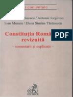 Constitutia Romaniei Revizuita - Comentarii Si Explicatii, Mihai Constantinescu, Antonie Iorgovan, Ioan Muraru, Elena Simina Tanasescu