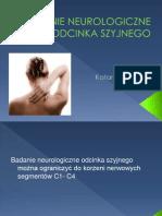 BADANIE NEUROLOGICZNE ODCINKA SZYJNEGO.pptx