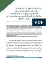 A industrialização no Rio Grande do Sul nas primeiras décadas da República- a organização da produção e as condições de trabalho