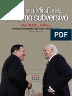 Leido de Yare a Miraflores El Mismo Subversivo Entrevistas Al Comandante Hugo Chavez 1992 2012