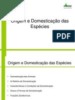 Origem e Domesticação das Espécies Domésticas