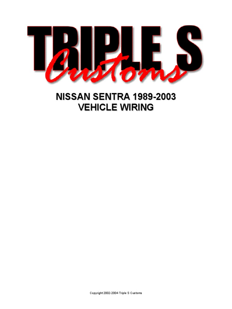 Triple S Customs Wiring Diagrams 3 Way Switch Diagram Wire 2003 Pilot Nissan Sentra 1989 2004 Pdf Residential Electrical