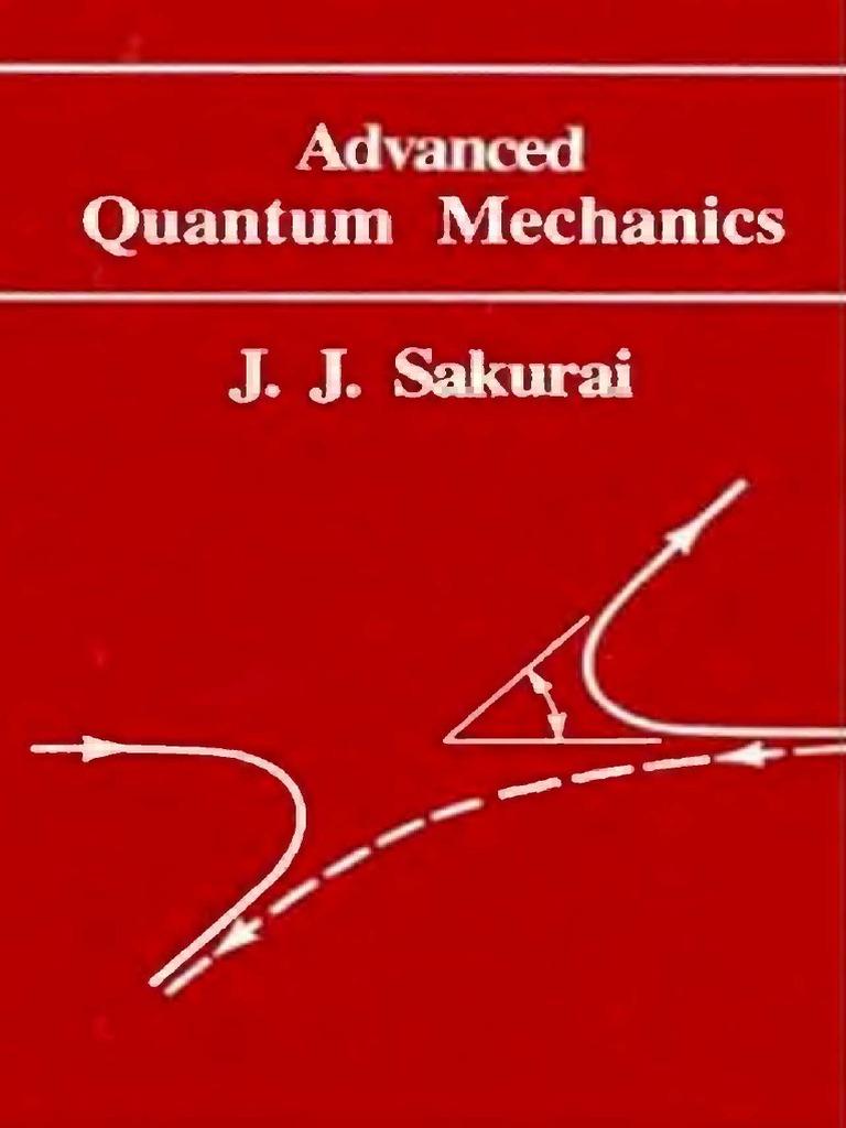 Sakurai Advanced Quantum Mechanics