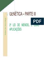 GENÉTICA – PARTE III - 2º LEI DE MENDEL E SUAS APLICAÇÕES [Modo de Compatibilidade]