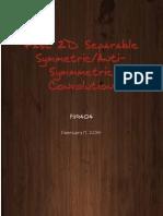 Fast 2D Separable Symmetric/Anti-Symmmetric Convolution