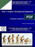 Aula V - Origem e evolução da Engenharia