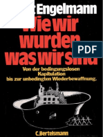 Wie Wir Wurden, Was Wir Sind - Von Der Bedingungslosen Kapitulation Bis Zur Unbedingten Wiederbewaffnung - Bernt Engelmann