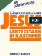 Faber-Kaiser, Andreas - Jesus Lebte Und Starb in Kaschmir (1986, 315 S., Text)