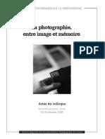 Actes Du Colloque 2005- La Photographie, Entre Image Et Memoire