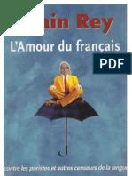 L' Amour du français, contre les puristes et autres censeurs de la langue, REY, Alain 2007