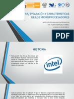 HISTORIA, EVOLUCIÓN Y CARACTERISTICAS DE LOS MICROPROCESADORES