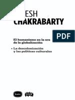 Dipesh Chakrabarty - El humanismo en la era de la globalización + La descolonización y las políticas culturales