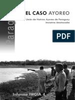 El Caso Ayoreo Paraguay Informe IWGIA 4 UNAP Amotocodie