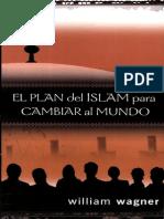 23223323 William Wagner El Plan Del Islam Para Cambiar Al Mundo