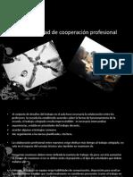 c) La necesidad de cooperación profesional