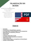 A Bipolarização do Mundo(Completo)
