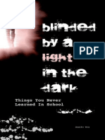 Blinded By a Light In The Dark