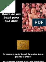 Contra aborto - carta de um bebe pra mãe