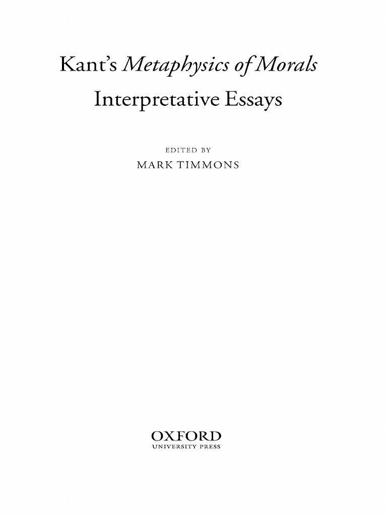 kant s metaphysics of morals interpretative essays oup 2004 ed kant s metaphysics of morals interpretative essays oup 2004 ed m timmons pdf immanuel kant