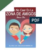 Como no caer en la Zona de Amigos Nunca Mas Atraccion-Romance-Seducción