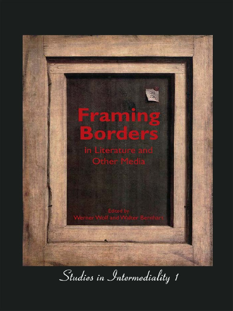 Wolf Werner Framing Borders in Literature and Other Media Studies in ...