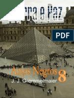 Guerra e Paz 8 - Anjos Negros - Joao Jose Gremmelmaier