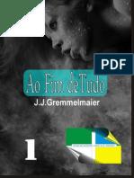 Ao Fim de Tudo 1 - Joao Jose Gremmelmaier