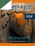 Guerra e Paz 3 - Mulheres - Joao Jose Gremmelmaier