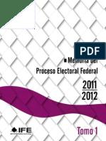 Tomo 1 Memoria Del Proceso Electoral Federal 2011-2012