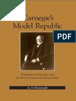 A. S. Eisenstadt Carnegies Model Republic Triumphant Democracy and the British-American Relationship 2007