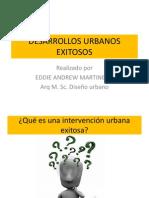 DESARROLLOS URBANOS EXITOSOS