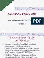 Clinical Skill Lab Mg1 - TINDAKAN ASEPSIS DAN ANTISEPSIS