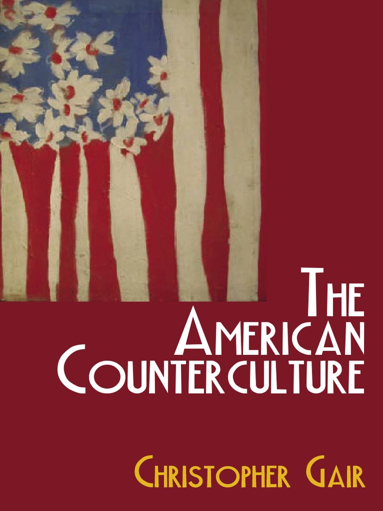 Chrisopher Gair the American Counterculture 2007 | Counterculture | New Left