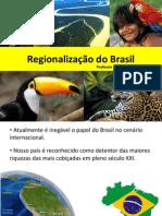 O Processo de regionalização do Brasil