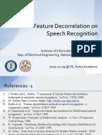 Feature Decorrelation on Speech Recognition
