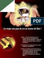 Mensaje Mujeres de Exito Mujer Como Joya de Oro en Manos de Dios -Abril 30-2005