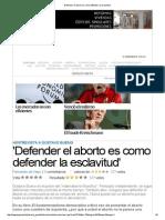 `Defender El Aborto Es Como Defender La Esclavitud`