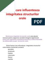 Factori Care Influenteaza Integritatea Structurilor Orale