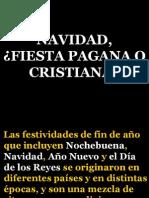 NAVIDAD, ¿FIESTA PAGANA O CRISTIANA