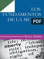 Hazlitt, Henry - Los Fundamentos de La Moral [8930] (r1.0)