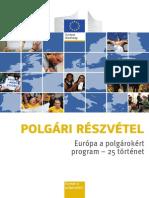 POLGÁRI RÉSZVÉTEL Európa a polgárokért  program – 25 történet